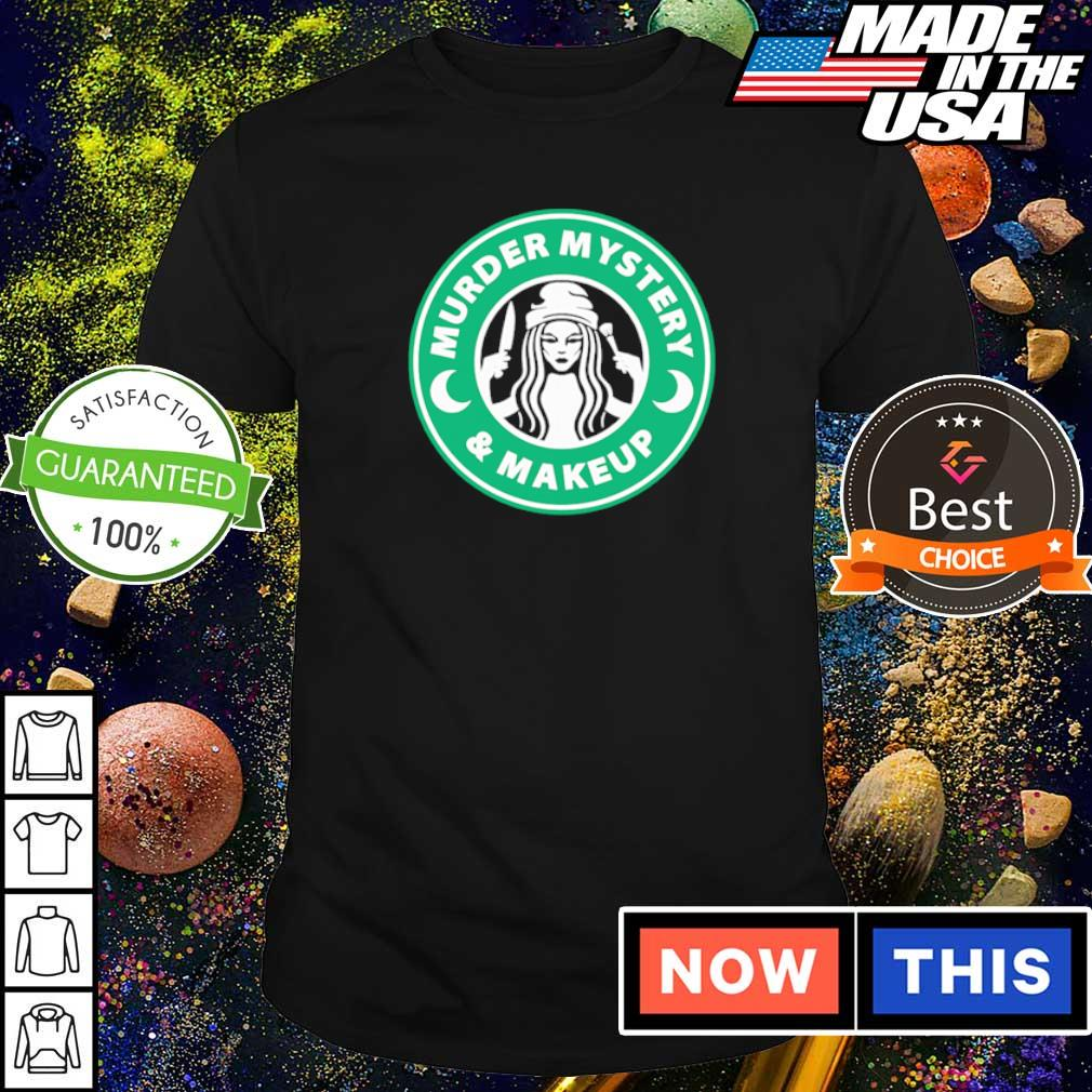 Starbucks murder mystery and makeup shirt