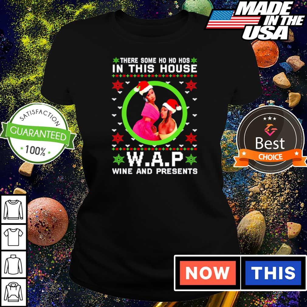 There some ho ho hos in this house WAP wine and present Christmas sweater ladies tee