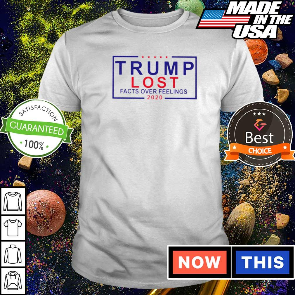 Trump lost facts over feelings 2020 shirt