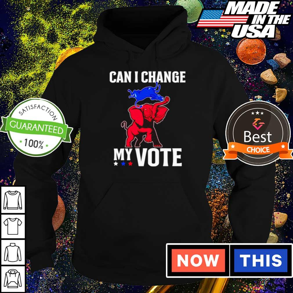Trump vs Biden can I change my vote s hoodie