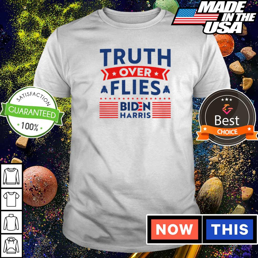 Truth over flies Biden Harris shirt