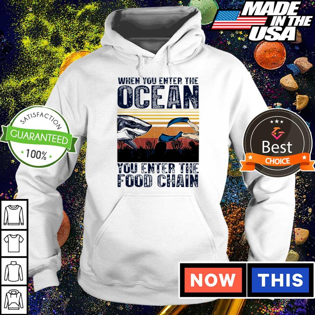 When you enter the ocean you enter the food chain vintage s hoodie