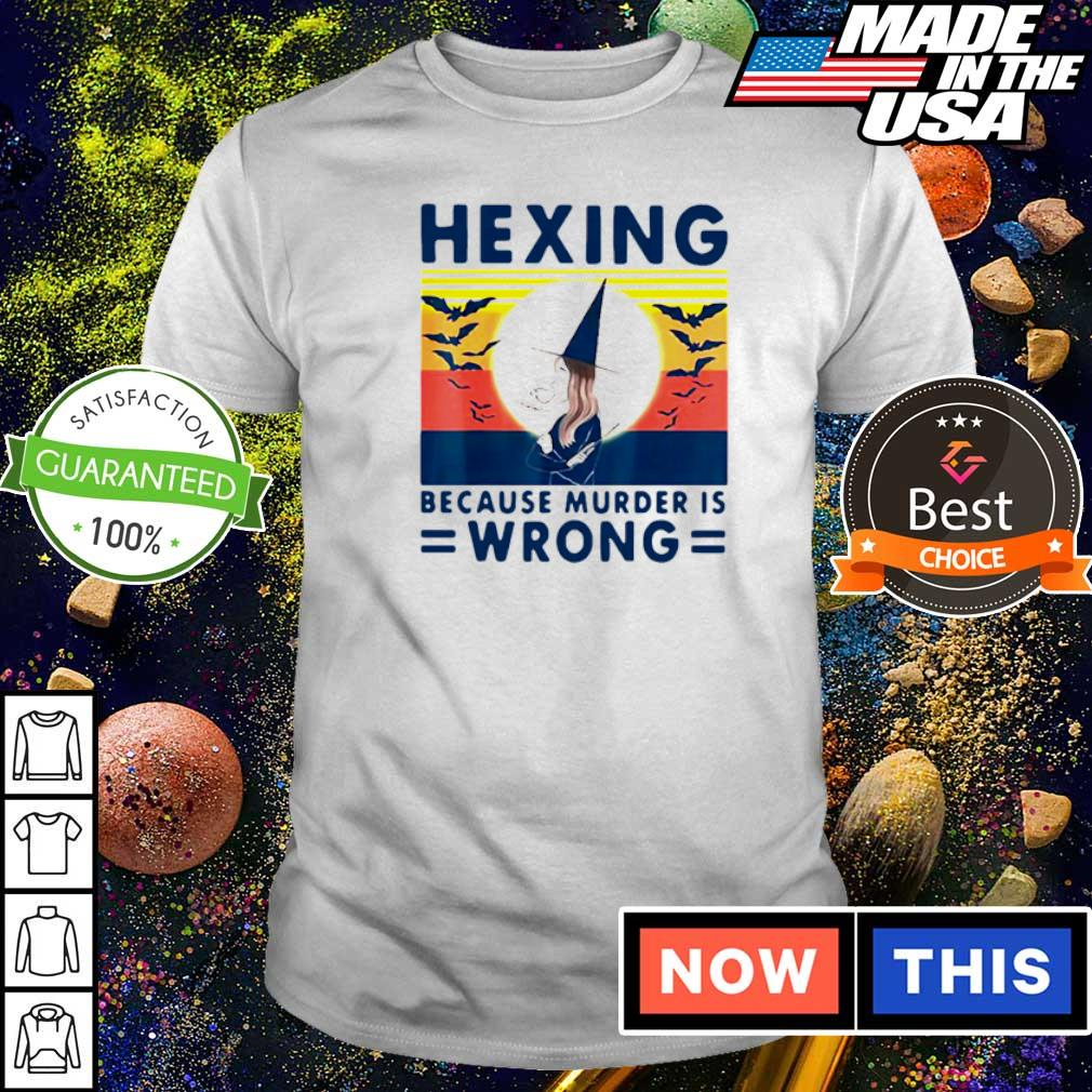 Witch hexing because murder is wrong vintage shirt