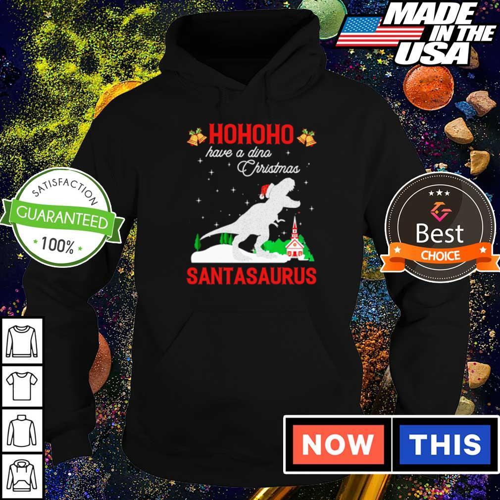 Ho ho ho have a dino Christmas Santasaurus sweater hoodie