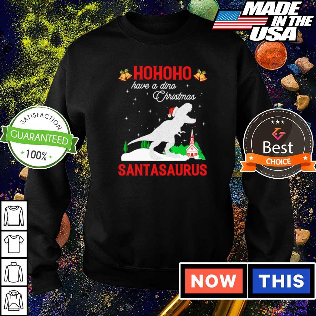 Ho ho ho have a dino Christmas Santasaurus sweater