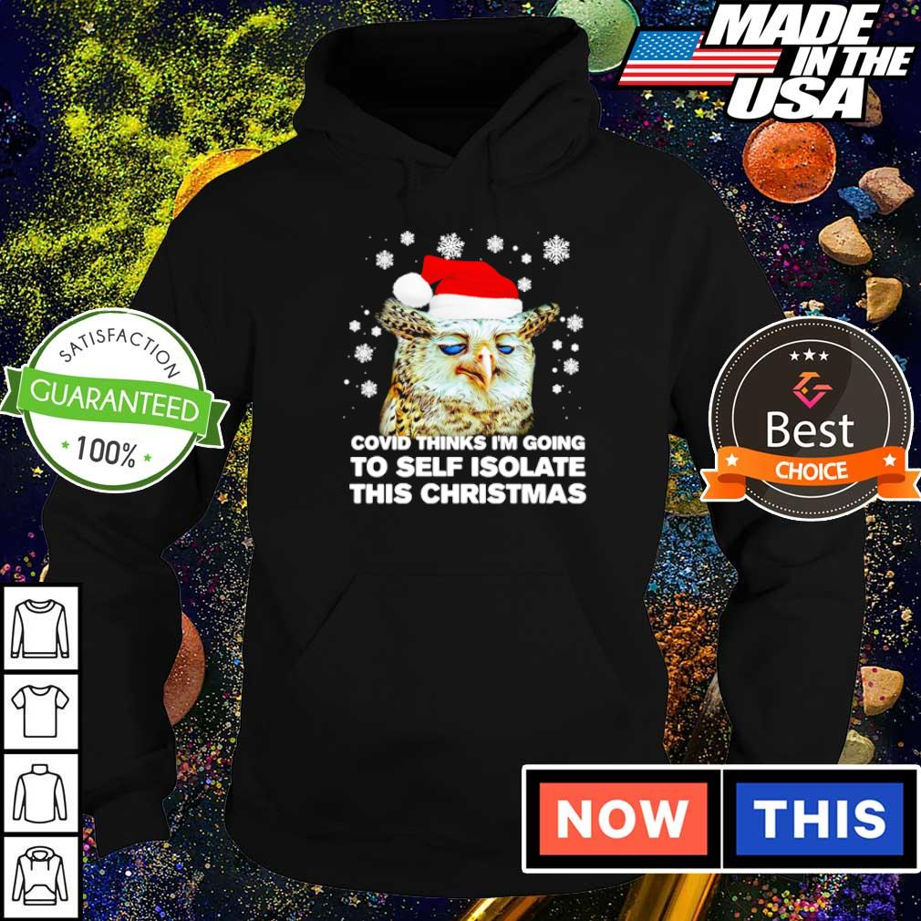 Owl covid thinks I'm going to self isolate this Christmas sweater hoodie