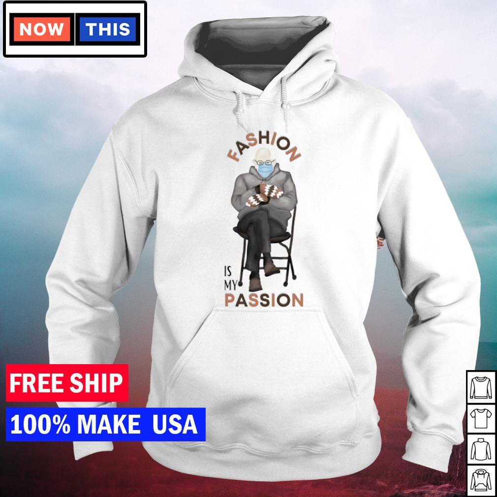 Bernie Sanders fashion is my passion s hoodie