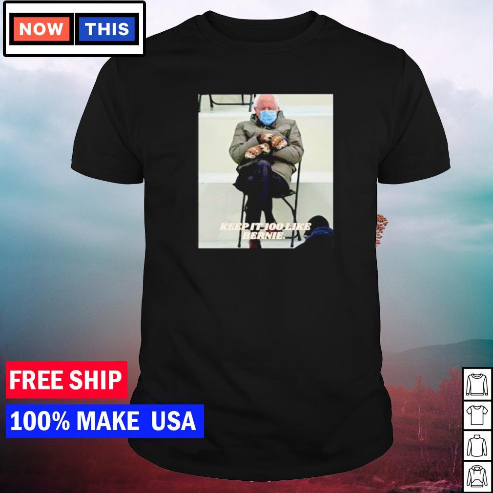Bernie Sanders keep it 100 like Bernie shirt