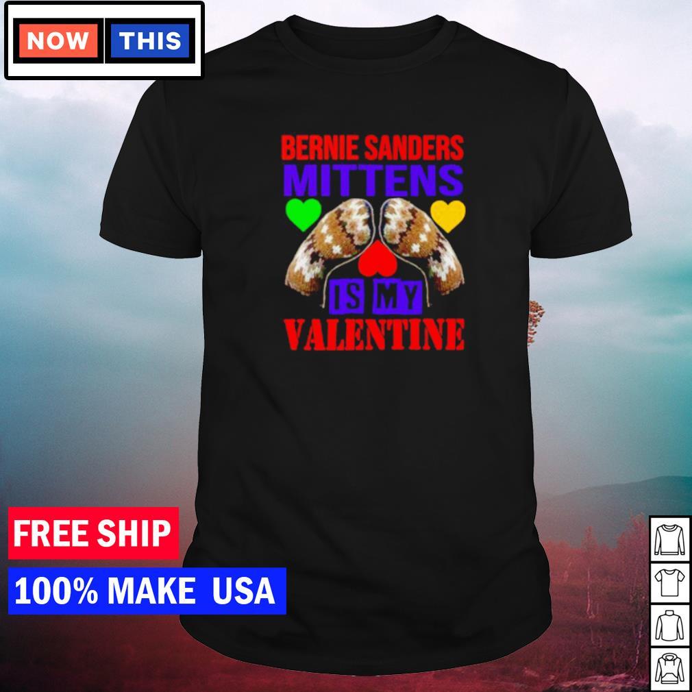 Bernie Sanders Mittens is my Valentine feburary 14 shirt