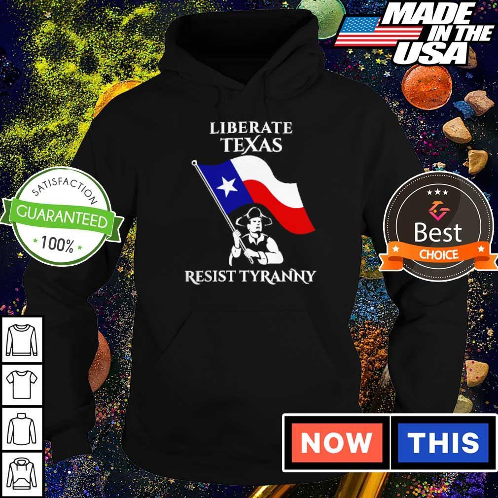 Liberate Texas resist tyranny 2021 s hoodie