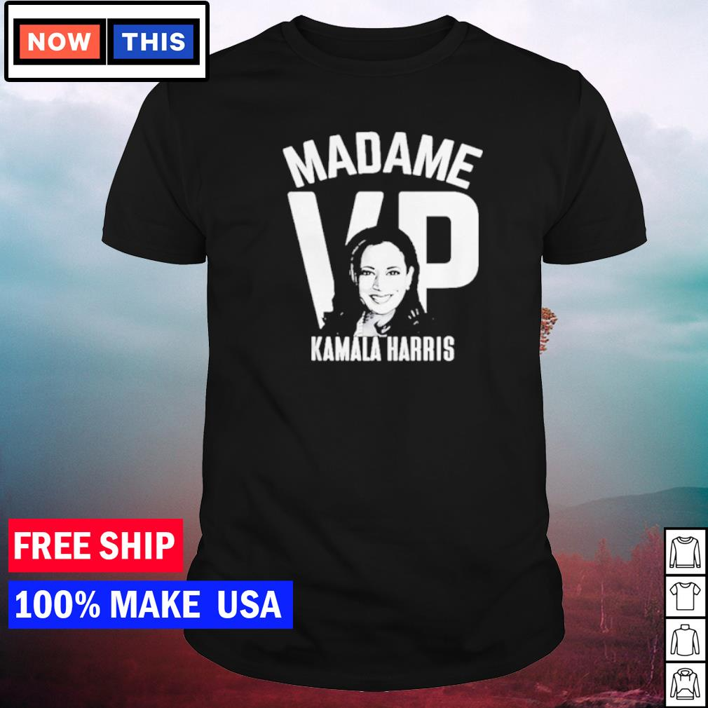 Madame VP Kamala Harris shirt