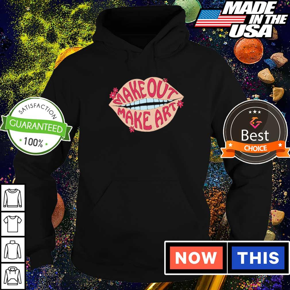 Official make out make art 2021 s hoodie