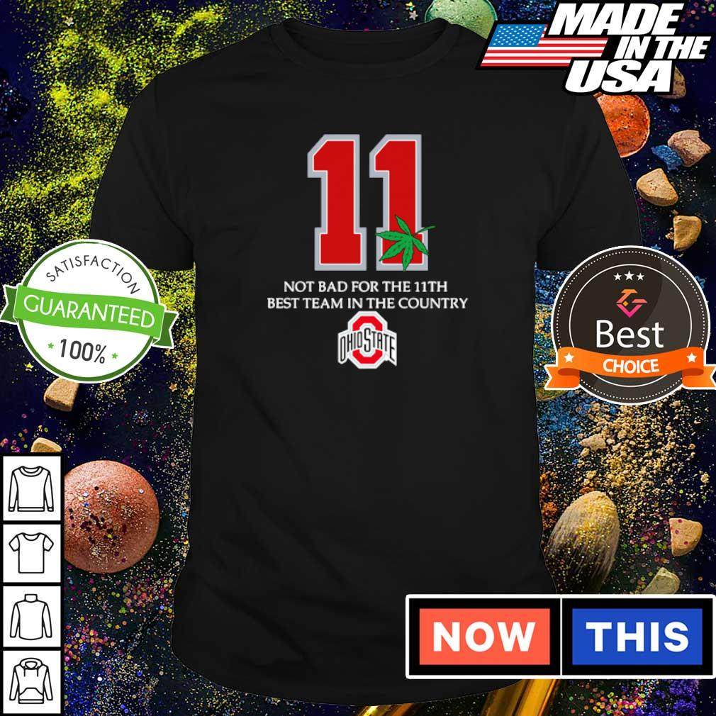 Ohio State Buckeyes 11 not bad for 11th best team in the country s shirt