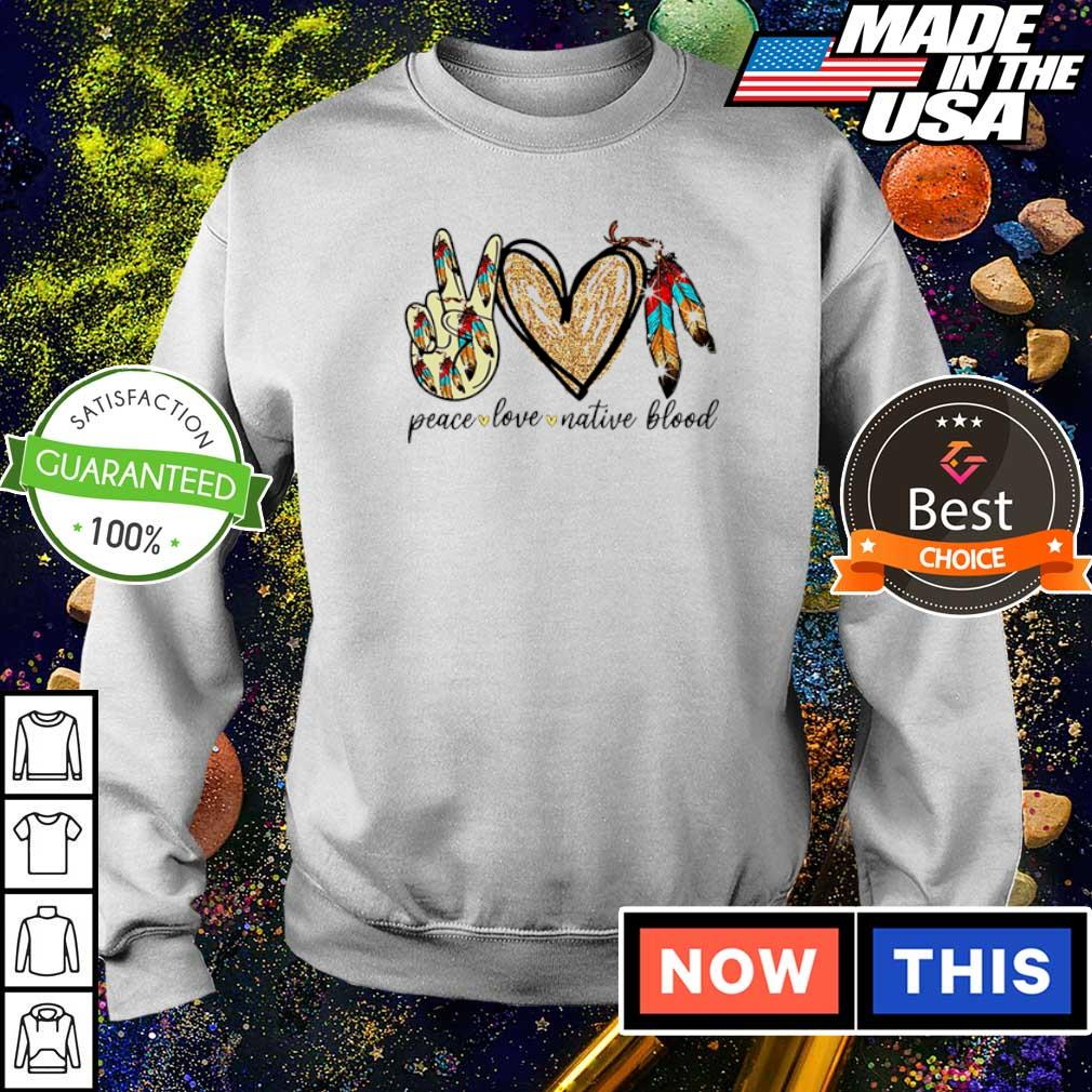 Peace love and native blood 2021 shirt