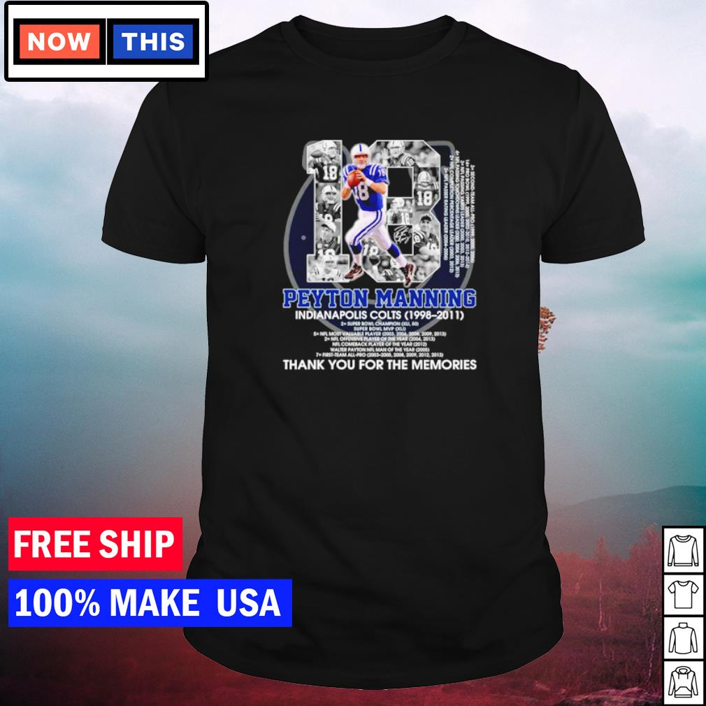 Peyton Manning Indianapolis Colts 1998 2021 thank you for the memories shirt
