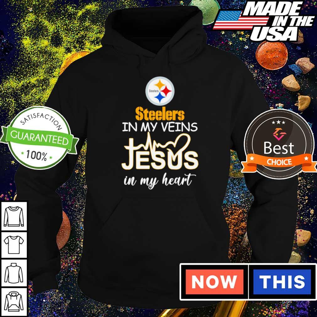Pittsburgh Steelers in my veins Jesus in my heart s hoodie