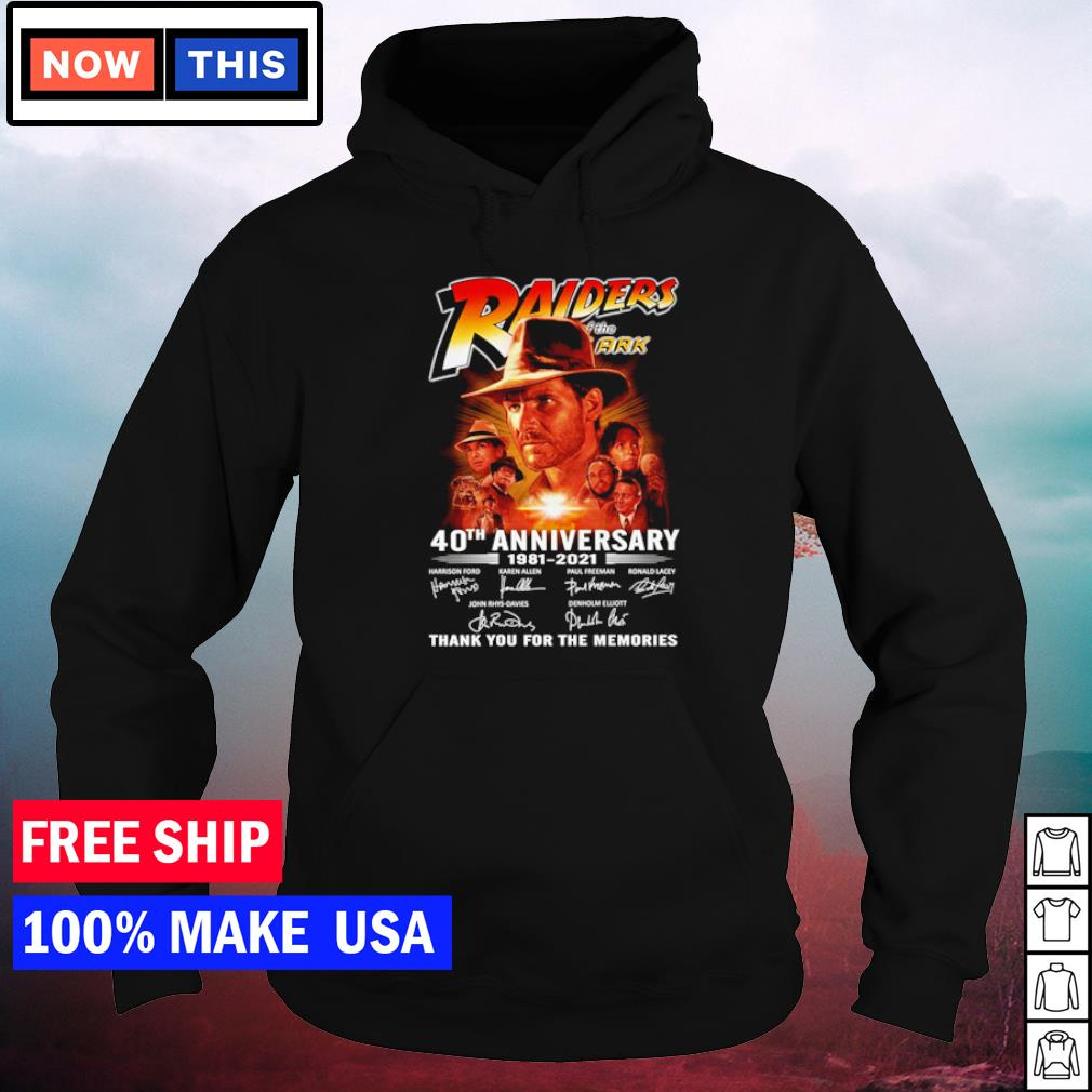 Raiders of the ARK 40th anniversary 1981 2021 thank you for the memories signature s hoodie