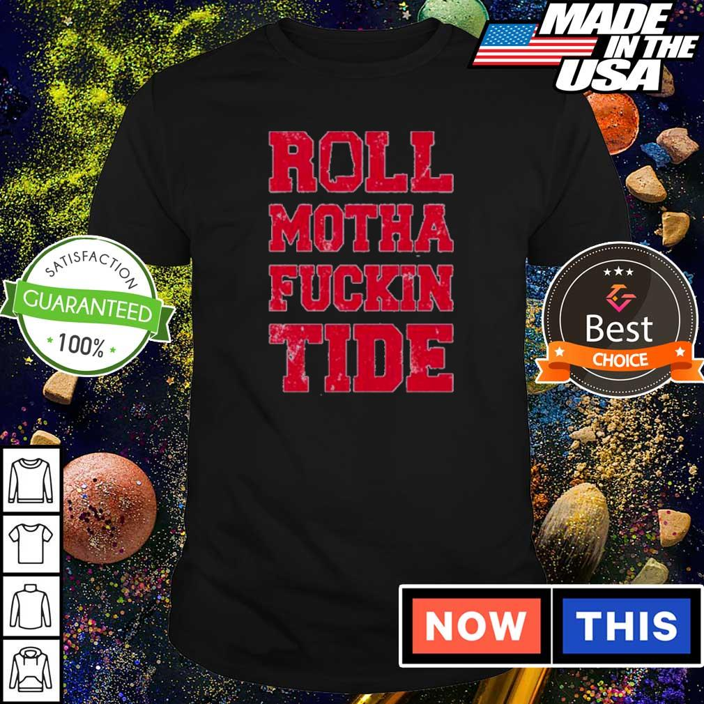 Roll motha fuckin Tide 2021 shirt