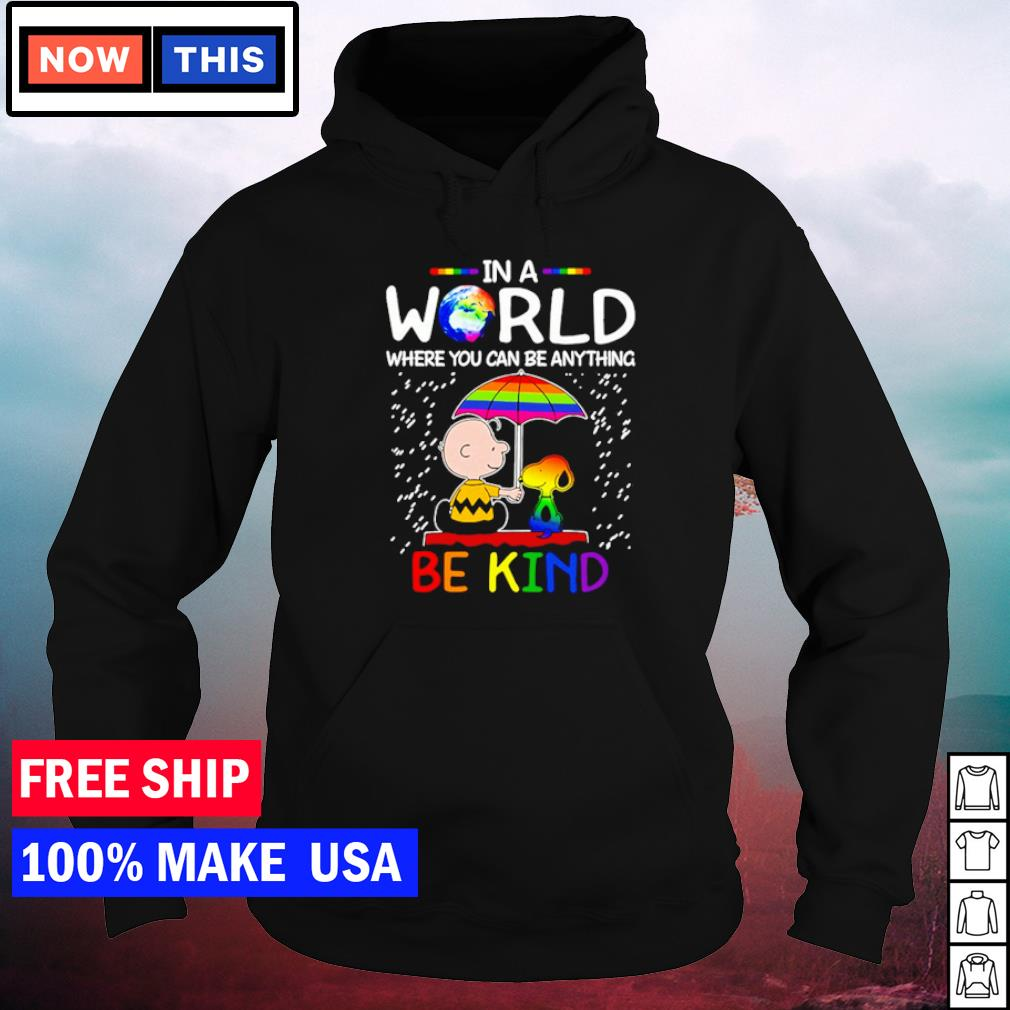 Snoopy and Charlie in a world where you can be anything be kind LGBT s hoodie