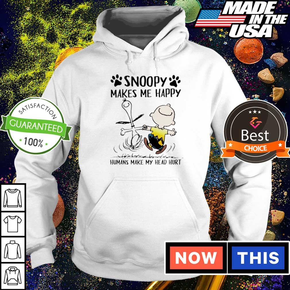Snoopy makes me happy humans make my head hurt s hoodie