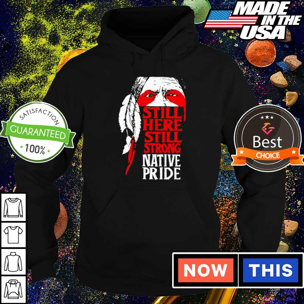 Still here still strong native pride 2021 s hoodie