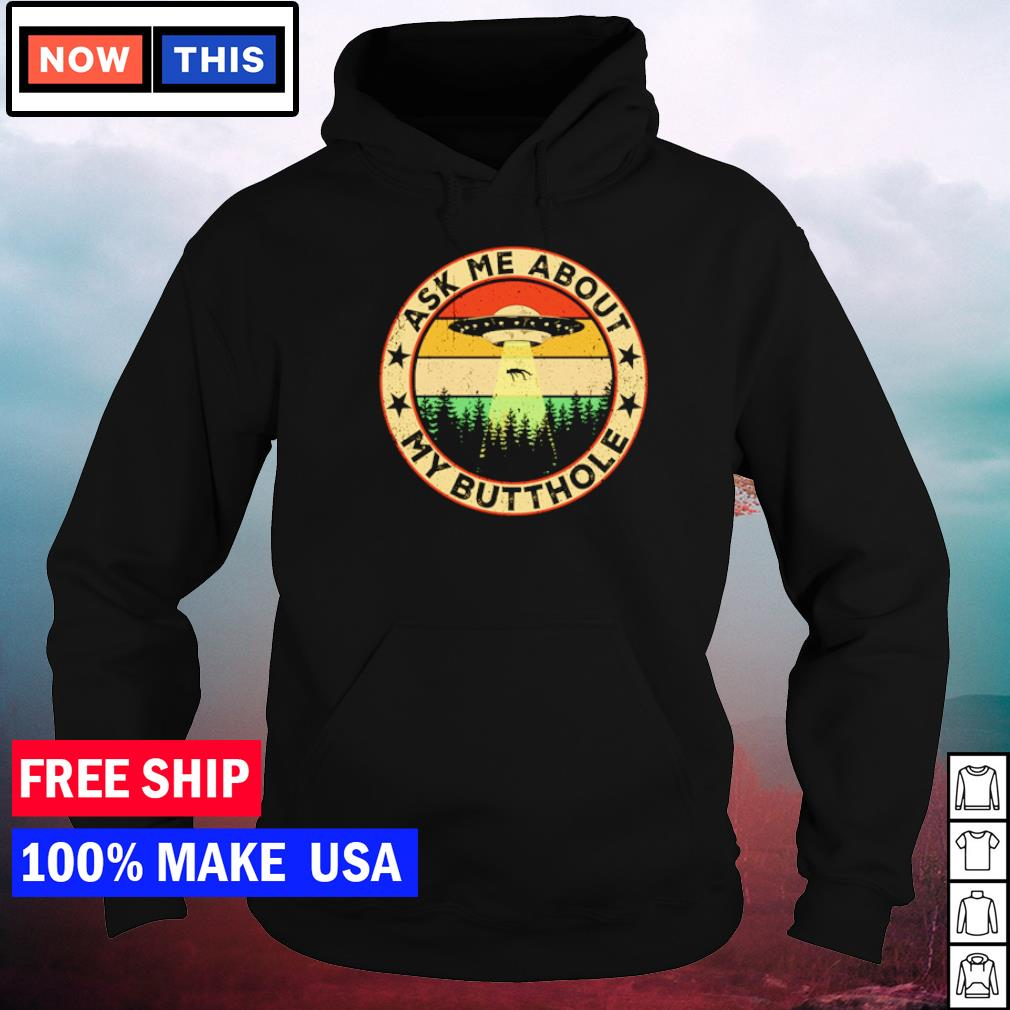 UFO ask me about my butthole vintage s hoodie