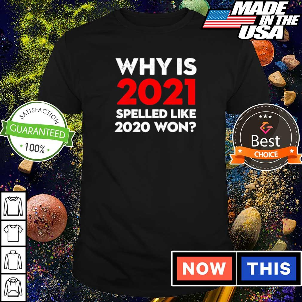 Why is 2021 spelled like 2020 won shirt