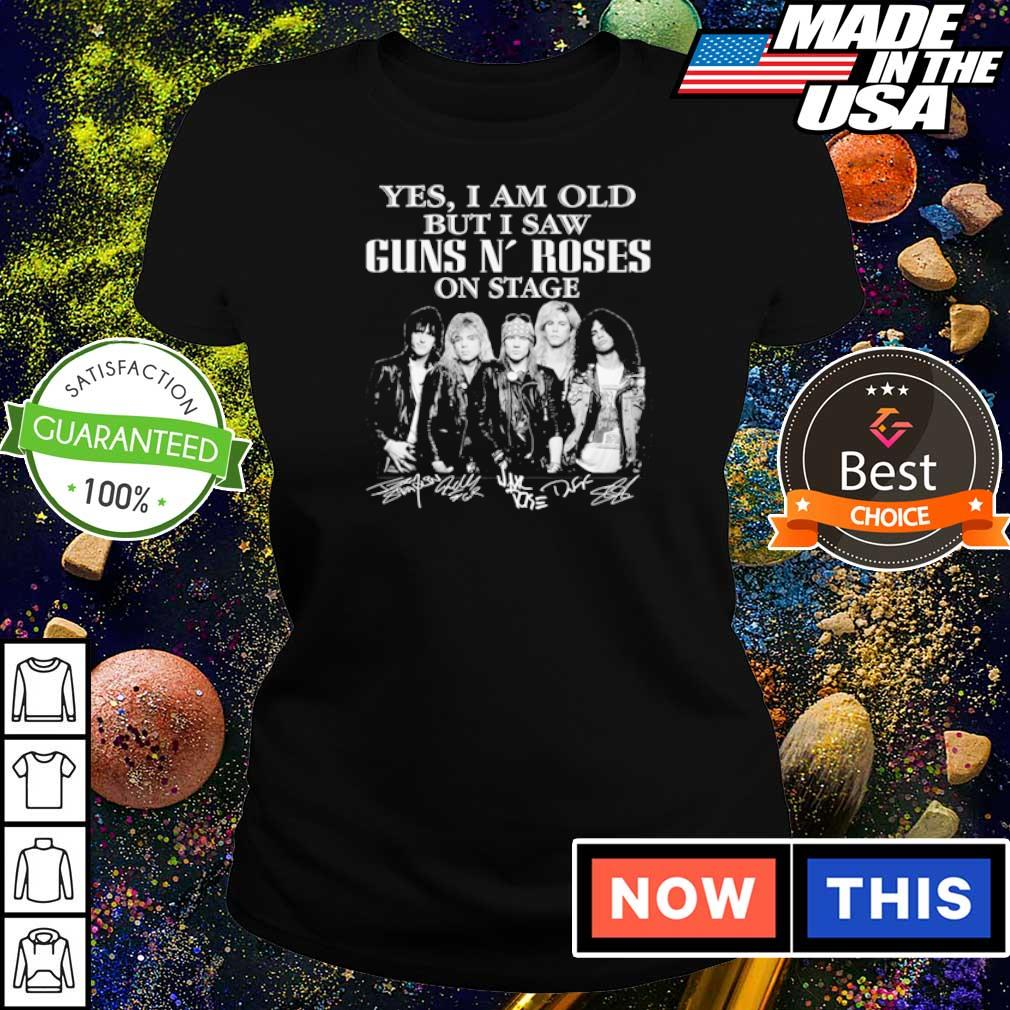 Yes I am old but I saw Guns N' Roses on stage signature s ladies tee